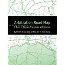 Arbitration Road Map: A Guide to Clauses, Proceedings, and Hearings