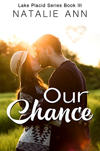 (Our Chance (Lake Placid Series Book 3))