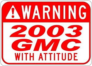 2003 03 GMC SAFARI With Attitude Sign - 10 x 14 Inches