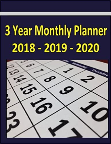 3 year monthly planner 2018 2019 2020 the 2018 thru 2020 3 year monthly planner helps you plan activities during a full 3 year period or 36 month