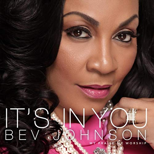 Bev Johnson - It's in You 2018