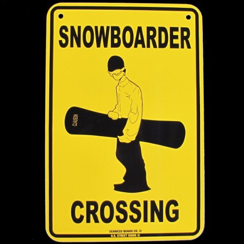 Snowboarder Crossing Sign Snowboard Snow Board Signs Ad