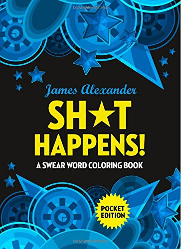 Sh T Happens Swear Word Coloring Book Pocket Edition Over