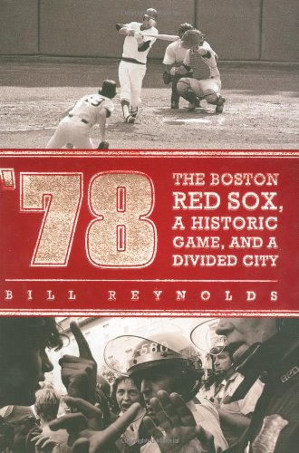 '78: The Boston Red Sox, A Historic Game, and a Divided - Kansas Village West City