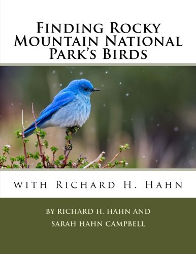 Finding Rocky Mountain National Park's Birds with Richard H. Hahn