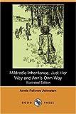 Mildred's Inheritance, Just Her Way and Ann's Own Way, Annie Fellows Johnston, 140653515X