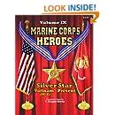 Marine Corps Heroes: Silver Star (Vietnam [M-Z] to Present) (Volume 9)