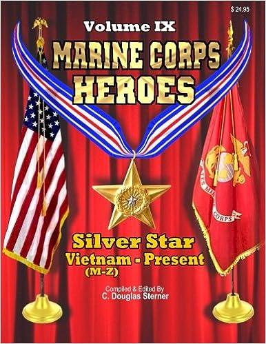 Book Marine Corps Heroes: Silver Star Vietnam M-Z to Present : Volume 9