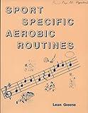 Sport Specific Aerobic Routines, Leon Greene, 0912855916