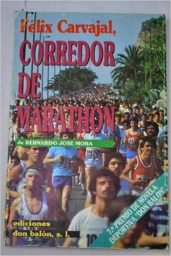CORREDOR DE MARATHON: Amazon.es: CARVAJAL, FELIX: Libros