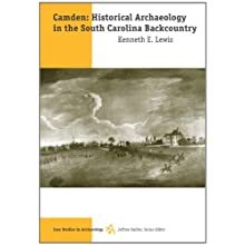 Camden: Historical Archaeology in the South Carolina Backcountry (Case Studies in Archaeology)