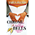 Chrome Wedding Bells: The Chrome Series- 2.5