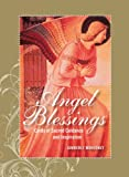 The Angel Blessings Kit, Revised Edition: Cards of Sacred Guidance and Inspiration