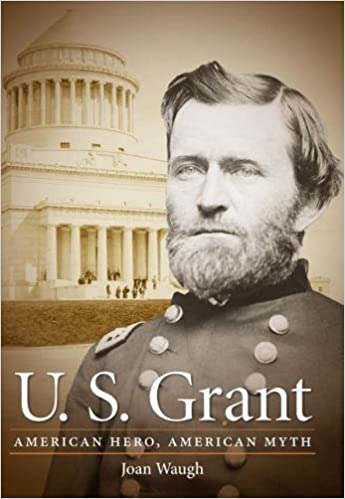 S Grant: American Hero U American Myth