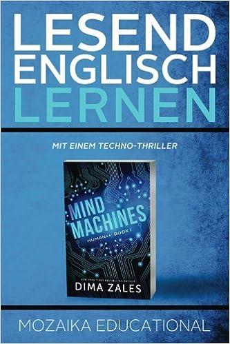 Lesend Englisch Lernen : mit einem Techno-Thriller (German Edition