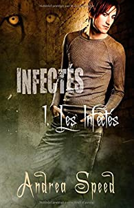 Les Infectés par Andrea Speed