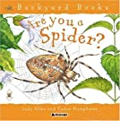Are You a Spider? (Backyard Books), by Judy Allen