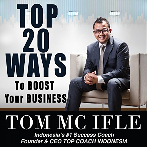 Top 20 Ways to Boost Your Business, Pt. 2