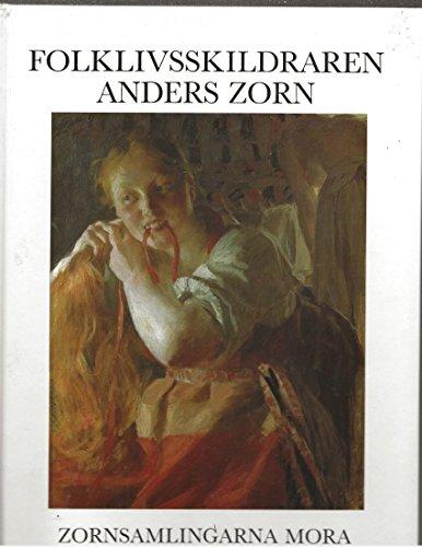 Folklivsskildraren Anders Zorn/Anders Zorn - Portrayer of Life and Manners Folklivsskildraren Anders Zorn/Anders Zorn - Portrayer of Life and Manners