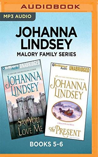 Johanna Lindsey Malory Family Series: Books 5-6: Say You Love Me & The Present