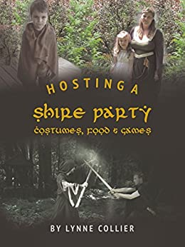 Hosting a Shire Party: Costumes, Food and Games by [Collier, Lynne]