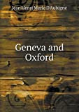 Geneva and Oxford, J. H. Merle D'Aubigné, 5518610491