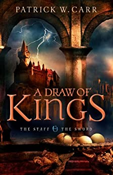A Draw of Kings (The Staff and the Sword) by [Carr, Patrick W.]