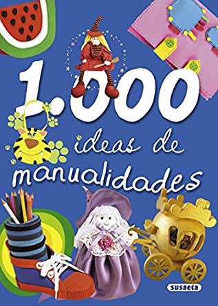 Amazon.com: 1000 ideas de manualidades (Spanish Edition) eBook: Equipo