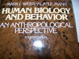 Human Biology and Behavior, Mark L. Weiss and Alan E. Mann, 0316928941