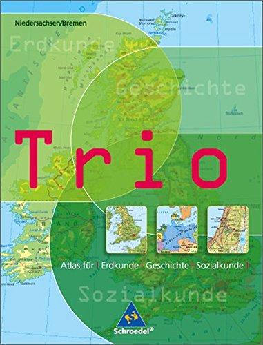 Trio Atlas für Erdkunde, Geschichte und Politik - Ausgabe 2006: Niedersachsen / Bremen