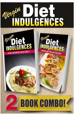 Heart and soul designs limited download your favorite food part 1 download your favorite food part 1 and virgin diet grilled recipes 2 book combo virgin diet indulgences book pdf audio idb3zaucf forumfinder Choice Image