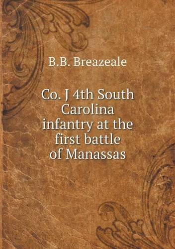 Co. J 4th South Carolina infantry at the first battle of Manassas pdf