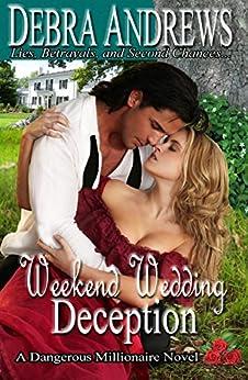 Weekend Wedding Deception (Dangerous Millionaires Series Book 1) by [Andrews, Debra]