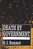 Death by Government: Genocide and Mass Murder Since 1900