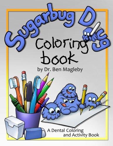 Sugarbug Doug Coloring Book: A Dental Coloring and Activity Book