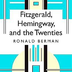 Fitzgerald, Hemingway, and the Twenties