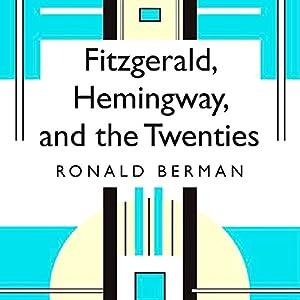 Fitzgerald, Hemingway, and the Twenties Audiobook