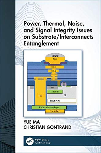 Power, Thermal, Noise, and Signal Integrity Issues on Substrate/Interconnects Entanglement-cover