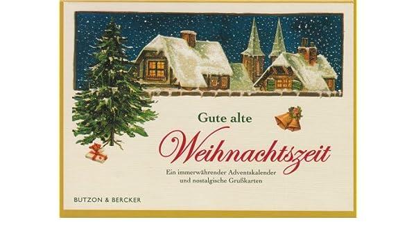 Alte Weihnachtskalender.Gute Alte Weihnachtszeit Unknown 9783766612212 Amazon Com Books