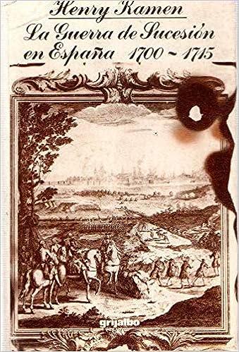 La Guerra de Sucesión en España 1700 - 1715: Amazon.es: Libros
