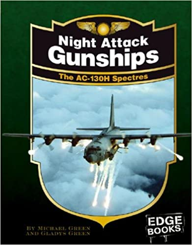 Night Attack Gunships: The AC-130H Spectres, Revised Edition