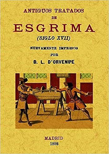 Antiguos tratados de esgrima: Amazon.es: L. Dorvenipe: Libros