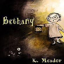 Bethany Audiobook by K. Meador Narrated by Francene Lockett