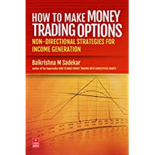 How To Make Money Trading Options: Non-Directional Strategies for Income Generation