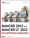 img - for AutoCAD 2012 and AutoCAD LT 2012: No Experience Required by Donnie Gladfelter (2011-08-02) book / textbook / text book