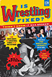 Is Wrestling Fixed? I Didn't Know It Was Broken!