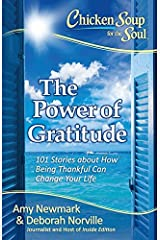 Chicken Soup for the Soul: The Power of Gratitude: 101 Stories about How Being Thankful Can Change Your Life Paperback