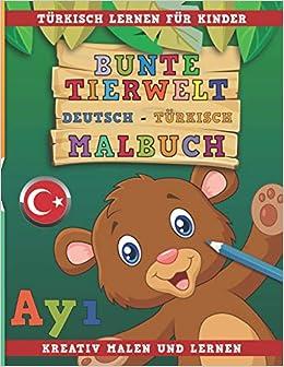 Amazon Com Bunte Tierwelt Deutsch Turkisch Malbuch Turkisch