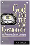God and the New Cosmology, M. A. Corey, 0847678016