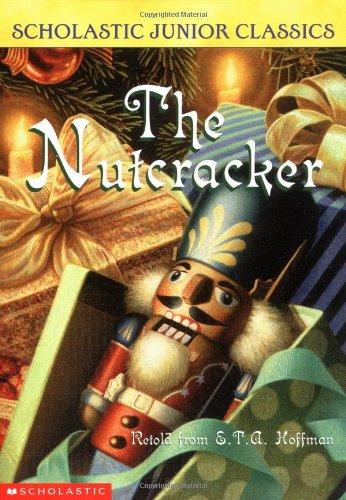 The Nutcracker (Scholastic Junior Classics)